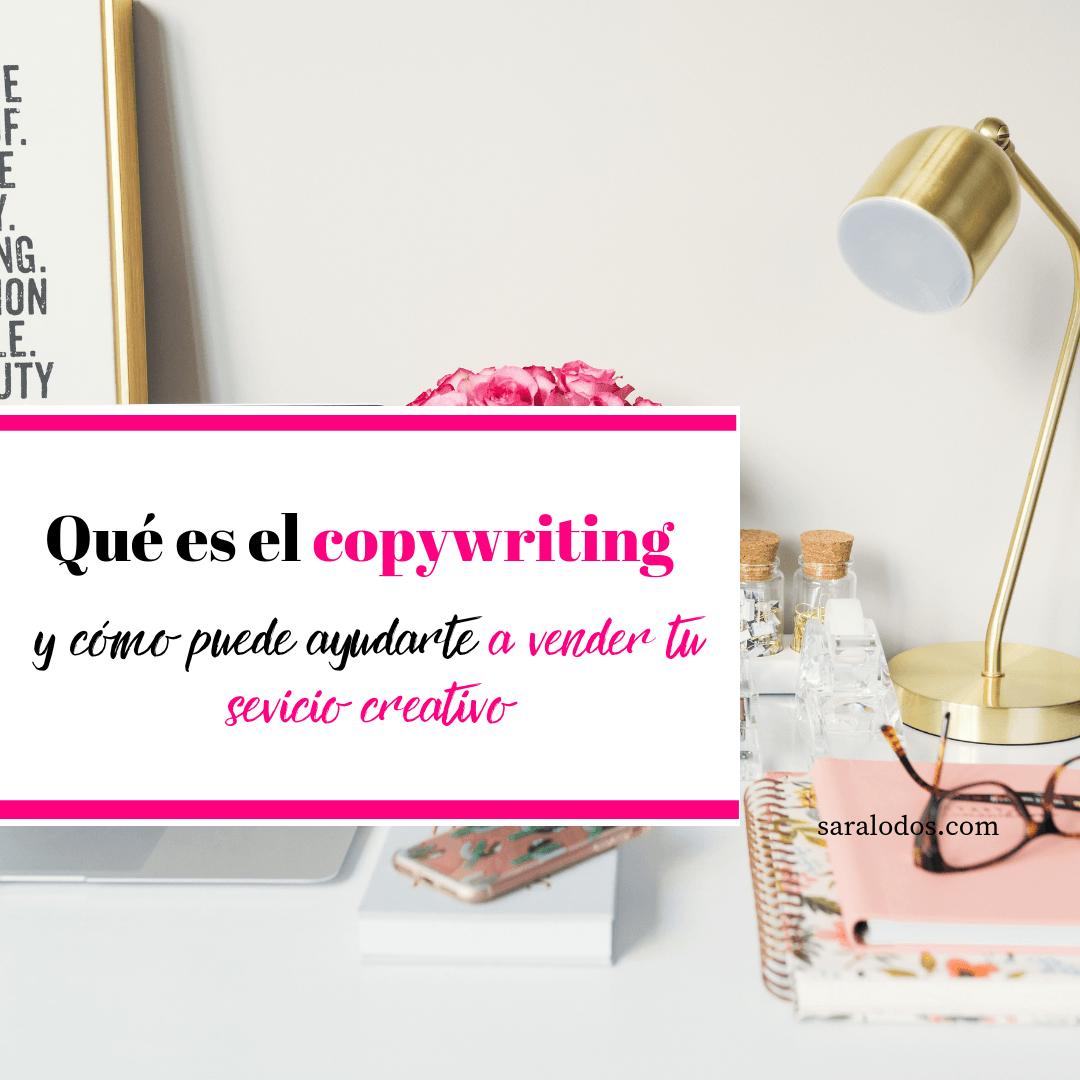 Qué es el copywriting y cómo puede ayudarte a vender tus servicios creativos