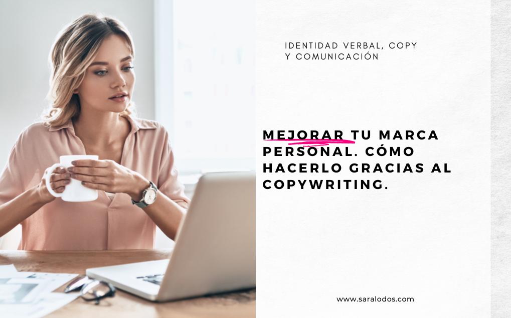 Mejorar tu marca personal, cómo hacerlo gracias al copywriting