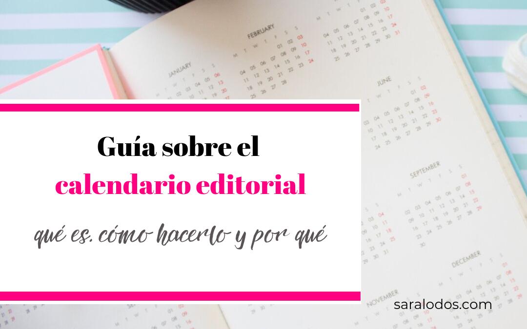 Guía sobre el calendario editorial para blog. Qué es, cómo hacerlo y por qué