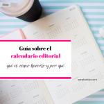 guía sobre el calendario editorial para blog