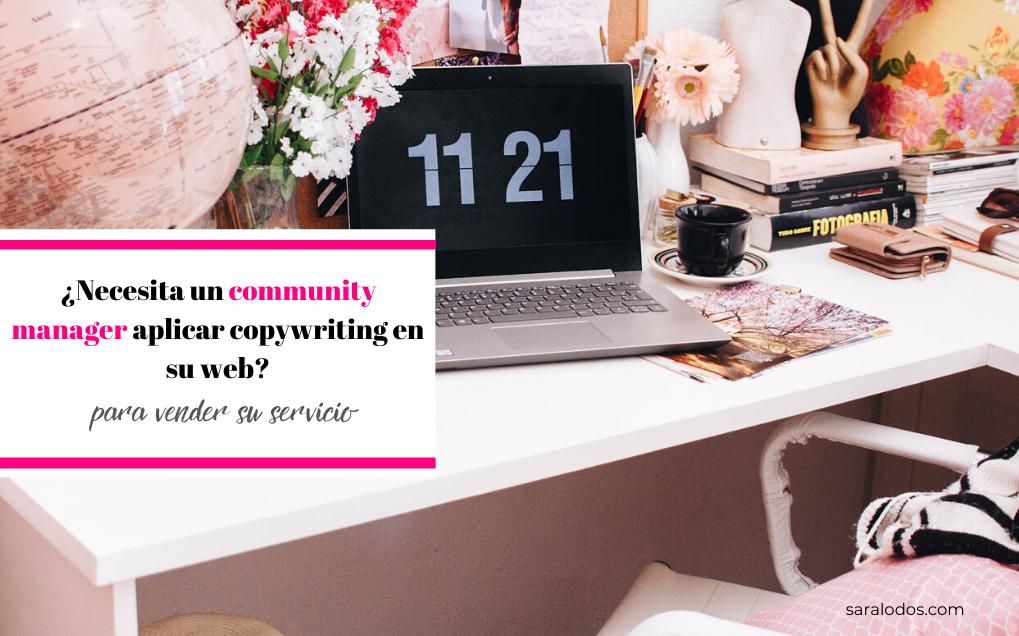 ¿Necesita un community manager aplicar copywriting en su web para vender su servicio?
