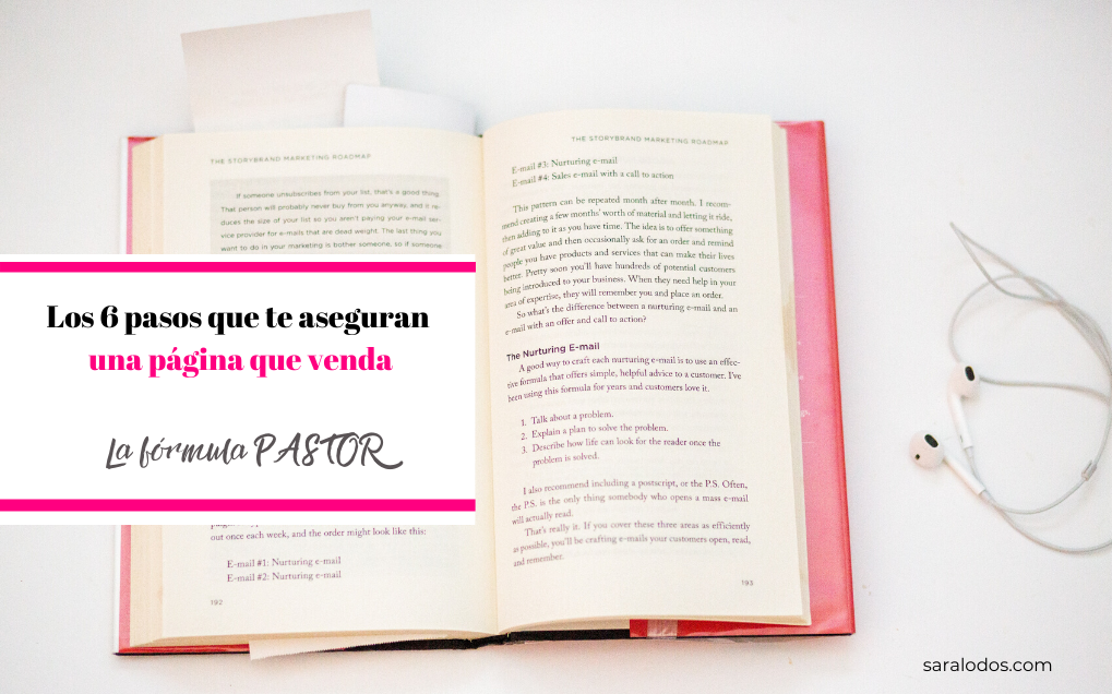 Los 6 pasos que te aseguran una página que venda. La Fórmula PASTOR.