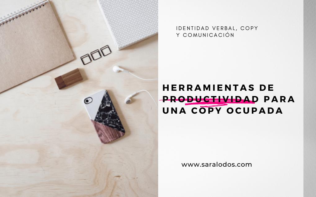 Herramientas de productividad para una copy ocupada